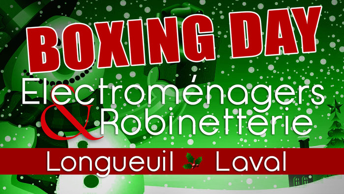 Boxing day lectrom nagers robinetterie for Centre liquidation electromenager laval